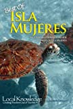 Local Knowledge Travel Guides: Best of Isla Mujeres