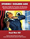 Dead Men Kill: Literature Guide Kit (Stories from the Golden Age)