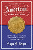 img - for The History of American Higher Education: Learning and Culture from the Founding to World War II book / textbook / text book