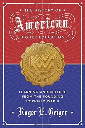 The History of American Higher Education: Learning and Cultu