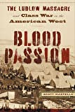 img - for Blood Passion: The Ludlow Massacre and Class War in the American West, First Paperback Edition book / textbook / text book