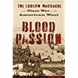 Blood Passion: The Ludlow Massacre and Class War in the American West, First Paperback Edition ~ Mr. Scott Martelle