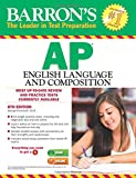 img - for Barron's AP English Language and Composition, 6th Edition book / textbook / text book