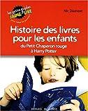 echange, troc Nic Diament - Histoire des livres pour les enfants : Du Petit Chaperon rouge à Harry Potter