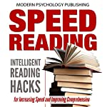 Speed Reading: Intelligent Reading Hacks for Increasing Speed and Improving Comprehension |  Modern Psychology Publishing