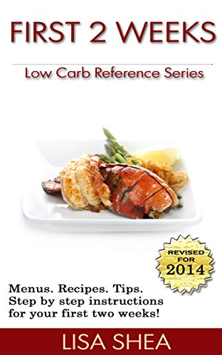First 2 Weeks - Low Carb Reference by Lisa Shea
