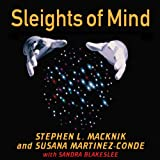 img - for Sleights of Mind: What the Neuroscience of Magic Reveals About Our Everyday Deceptions book / textbook / text book