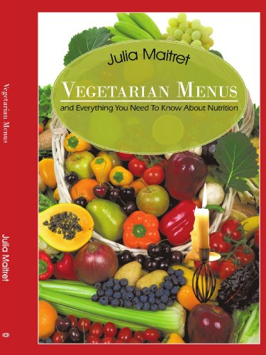 Vegetarian Menus: And Everything You Need To Know About Nutrition
