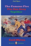 Famous Five Five Run Away Together (Legacy Reprint)
