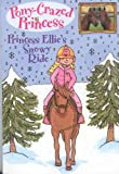 Pony-Crazed Princess: Princess Ellie's Snowy Ride - #9 (Pony-Crazed Princess (Hyperion))