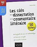 Les Clés de la Dissertation et du Commentaire Littéraire en 50 Fiches Premieres Toutes Séries