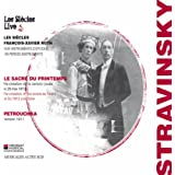 Igor Stravinsky : Le sacre du Printemps & Petrouchka