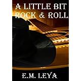 A Little Bit Rock & Roll ~ Emma Marie Leya