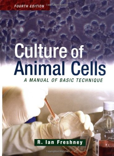 Culture Of Animal Cells: A Manual Of Basic Technique, 4Th Edition