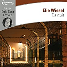 La nuit | Livre audio Auteur(s) : Elie Wiesel Narrateur(s) : Guila Clara Kessous