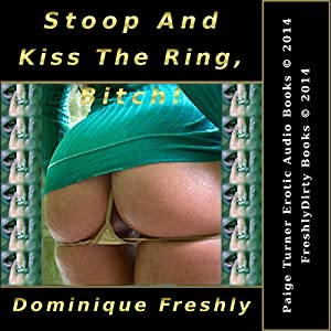 Stoop and Kiss the Ring, Bitch! Audiobook