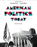 img - for American Politics Today (Full Fourth Edition) Full 4th edition by Bianco, William T., Canon, David T. (2014) Hardcover book / textbook / text book