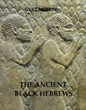 The Ancient Black Hebrews (English Edition)
