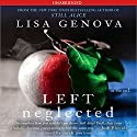 Left Neglected (       UNABRIDGED) by Lisa Genova Narrated by Sarah Paulson