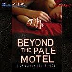 Beyond the Pale Motel | Francesca Lia Block