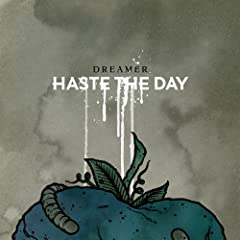 Haste the Day - Dreamer | http://topmp3today.blogspot.com/