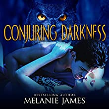 Conjuring Darkness: Darkness, Book 1 (       UNABRIDGED) by Melanie James Narrated by Kat Marlowe