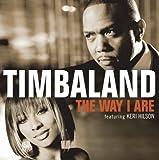 The Way I Are (Timbaland vs. Nephew featuring Keri Hilson & D.O.E) [feat. D.O.E.]