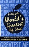 img - for Building the World's Greatest High School book / textbook / text book