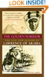The Golden Warrior: The Life and Lege...