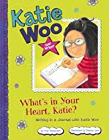 What's in Your Heart, Katie?: Writing in a Journal with Katie Woo (Katie Woo: Star Writer)