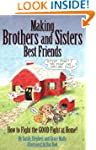 Making Brothers And Sisters Best Frie...