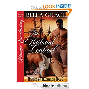 The Husband Contract [Brides of Bachelor Bay 2] (Siren Publishing Menage Everlasting) Bella Grace