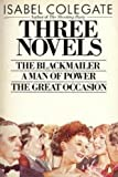 img - for Three Novels: The Blackmailer, A Man of Power, The Great Occasion book / textbook / text book