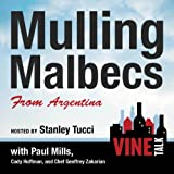 img - for Mulling Malbecs from Argentina: Vine Talk Episode 105 book / textbook / text book