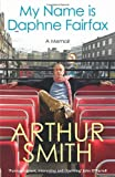 My Name is Daphne Fairfax (0091921031) by Smith, Arthur