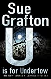 U is for Undertow (A Kinsey Millhone Mystery, Book 21) (023070932X) by Sue grafton