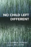 img - for No Child Left Different (Childhood in America) book / textbook / text book
