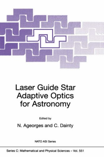 Laser Guide Star Adaptive Optics For Astronomy (Nato Science Series C:)