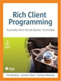 Rich Client Programming: Plugging into the NetBeans™ Platform