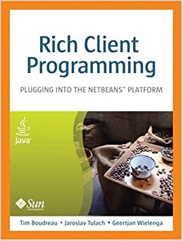 Rich Client Programming: Plugging into the NetBeans Platform 1 PAP/CDR