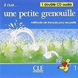 Il Etait... une Petite Grenouille 1: Methode de Francais Pour les Petits