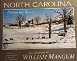 img - for NORTH CAROLINA: BEHOLD THE BEAUTY Watercolors by William Mangum book / textbook / text book