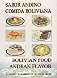 img - for Bolivian Food Andean Flavor; Sabor Andino Comida Boliviana book / textbook / text book