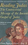 img - for Reading Judas: The Controversial Message of the Ancient Gospel of Judas by Pagels, Elaine, King, Karen L. (2008) Paperback book / textbook / text book