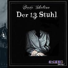 Der 13. Stuhl Hörbuch von Dave Shelton Gesprochen von:  div.