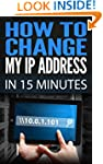How To Change My IP Address In 15 Min...