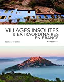 Villages insolites & extraordinaires en France...