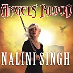 Angels' Blood: Guild Hunter, Book 1 (       UNABRIDGED) by Nalini Singh Narrated by Justine Eyre