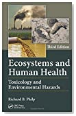 Ecosystems and Human Health: Toxicology and Environmental Hazards, Third Edition
