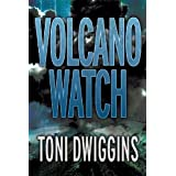 Volcano Watch (The Forensic Geology Series Book 2) ~ Toni Dwiggins